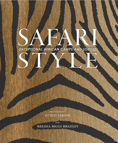 Safari Style: Exceptional African Camps and Lodges (Hardback)