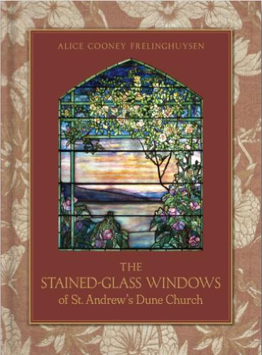 The Stained-Glass Windows of St. Andrew's Dune Church: Southampton, New York (Hardback)