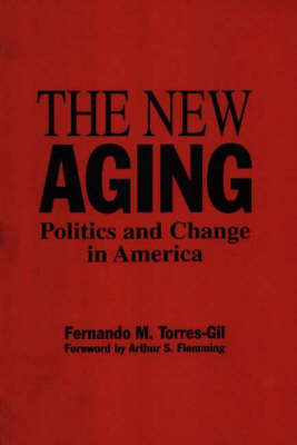 The New Aging: Politics and Change in America (Paperback)