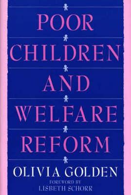 Poor Children and Welfare Reform (Hardback)