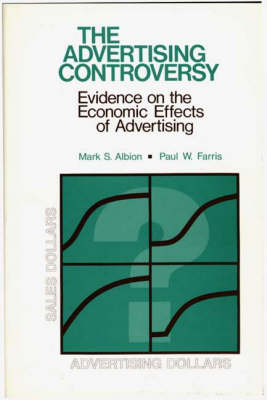 The Advertising Controversy: Evidence on the Economic Effects of Advertising (Hardback)
