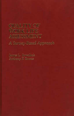 Quality of Work Life Assessment: A Survey-Based Approach (Hardback)