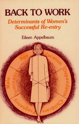 Back to Work: Determinants of Women's Successful Re-entry (Hardback)