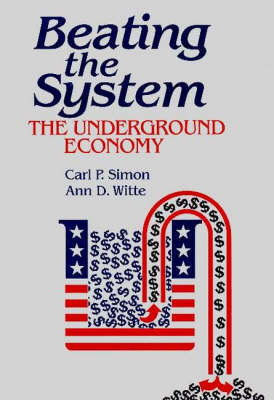 Beating the System: The Underground Economy (Hardback)