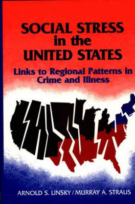 Social Stress in The United States: Links to Regional Patterns in Crime and Illness (Hardback)