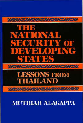 The National Security of Developing States: Lessons from Thailand - Praeger Security International (Hardback)
