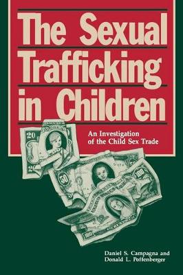 The Sexual Trafficking in Children: An Investigation of the Child Sex Trade (Hardback)
