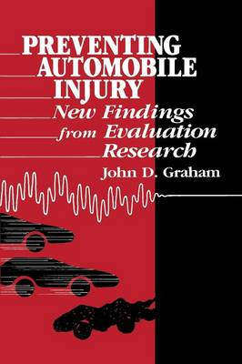Preventing Automobile Injury: New Findings from Evaluation Research (Hardback)