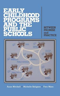 Early Childhood Programs and the Public Schools: Between Promise and Practice (Hardback)