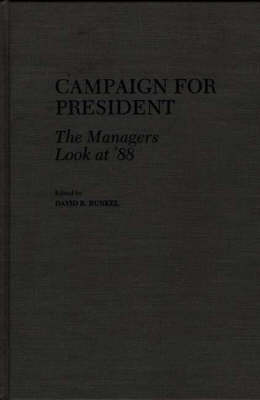 Campaign for President: The Managers Look at '88 (Hardback)