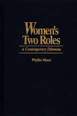 Women's Two Roles: A Contemporary Dilemma (Hardback)