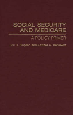 Social Security and Medicare: A Policy Primer (Hardback)