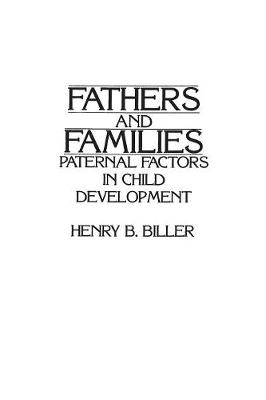 Fathers and Families: Paternal Factors in Child Development (Paperback)