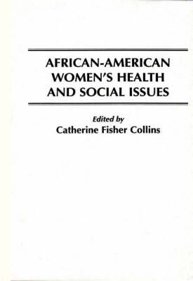 African American Women's Health and Social Issues (Hardback)