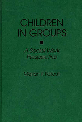 Children in Groups: A Social Work Perspective (Hardback)