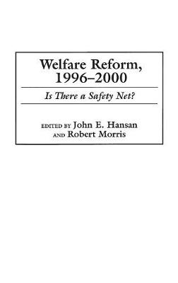 Welfare Reform, 1996-2000: Is There a Safety Net? (Hardback)