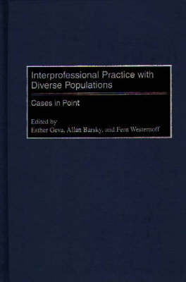 Interprofessional Practice with Diverse Populations: Cases in Point (Hardback)