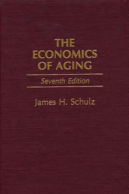The Economics of Aging, 7th Edition (Hardback)