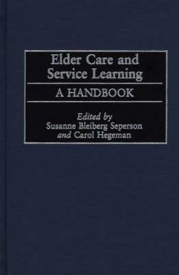 Elder Care and Service Learning: A Handbook (Hardback)