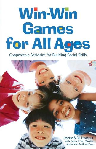 Win-Win Games for All Ages: Co-operative Activities for Building Social Skills (Paperback)