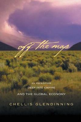 Off The Map: An Expedition Deep into Empire and the Global Economy (Paperback)
