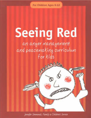 Seeing Red: An Anger Management and Peacemaking Curriculum for Kids (Paperback)