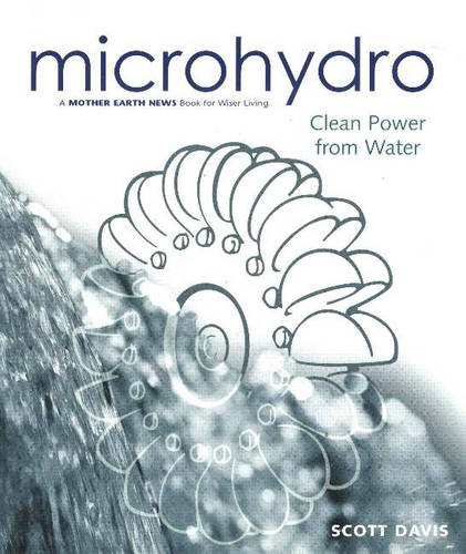 Microhydro: Clean Power from Water (Paperback)