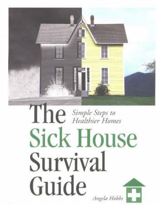 The Sick House Survival Guide: Simple Steps to Healthier Homes (Paperback)
