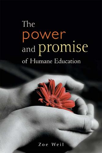 The Power and Promise of Humane Education (Paperback)