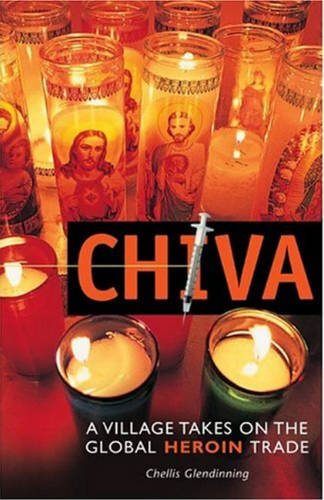 Chiva: A Village Takes on the Global Heroin Trade (Paperback)