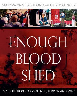 Enough Blood Shed: 101 Solutions to Violence, Terror and War (Paperback)