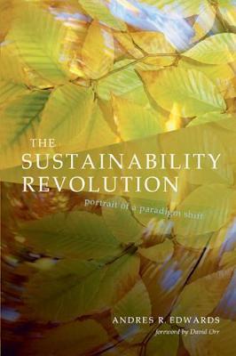 The Sustainability Revolution: Portrait of a Paradigm Shift (Paperback)