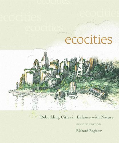 EcoCities: Rebuilding Cities in Balance with Nature (Paperback)