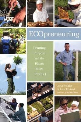 Ecopreneuring: Putting Purpose and the Planet Before Profits (Paperback)