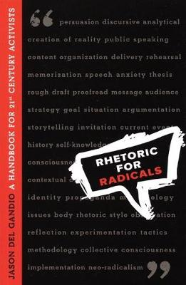 Rhetoric for Radicals: A Handbook for 21st Century Activists (Paperback)