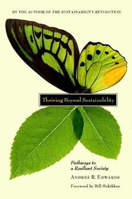 Thriving Beyond Sustainability: Pathways to a Resilient Society (Paperback)