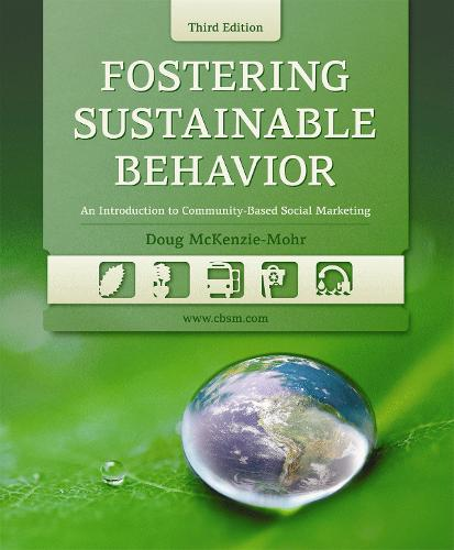 Fostering Sustainable Behavior: An Introduction to Community-Based Social Marketing (Paperback)