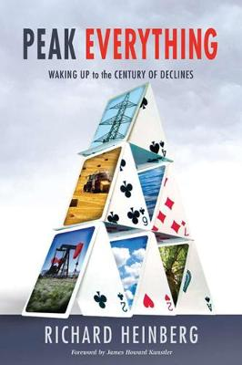 Peak Everything: Waking Up to the Century of Declines (Paperback)
