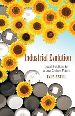 Industrial Evolution: Local Solutions for a Low Carbon Future (Paperback)