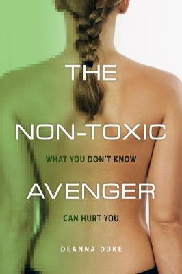 The Non-Toxic Avenger: What You Don't Know Can Hurt You (Paperback)