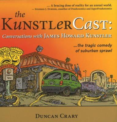 The KunstlerCast: Conversations with James Howard Kunstler (Paperback)