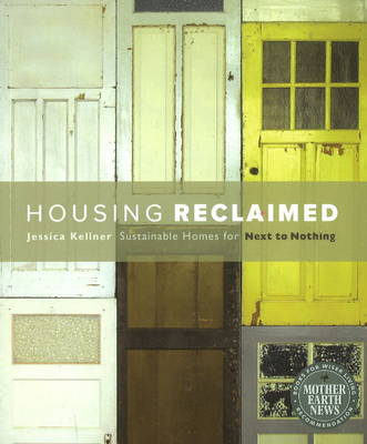 Housing Reclaimed: Sustainable Homes for Next to Nothing (Paperback)