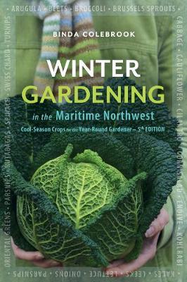 Winter Gardening in the Maritime Northwest: Cool Season Crops for the Year-Round Gardener (Paperback)