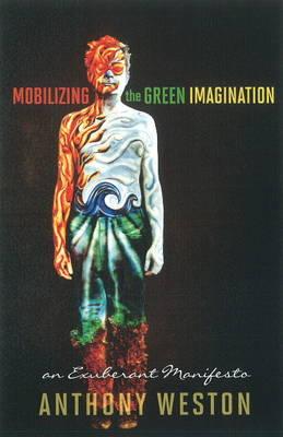 Mobilizing the Green Imagination: An Exuberant Manifesto (Paperback)