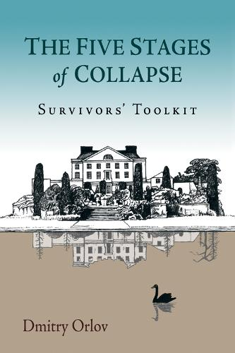 The Five Stages of Collapse: Survivors' Toolkit (Paperback)