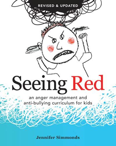 Seeing Red: An Anger Management and Anti-Bullying Curriculum for Kids (Paperback)