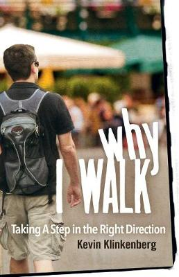 Why I Walk: Taking a Step in the Right Direction (Paperback)