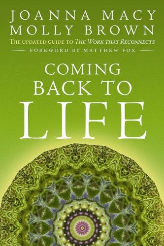 Coming Back to Life: The Updated Guide to the Work that Reconnects (Paperback)