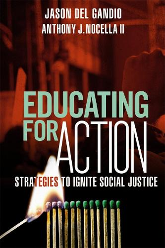 Educating for Action: Strategies to Ignite Social Justice (Paperback)