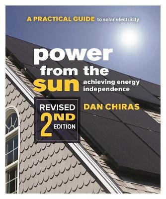 Power from the Sun: A Practical Guide to Solar Electricity Revised 2nd Edition (Paperback)